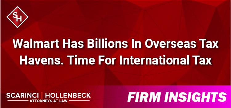 Walmart Has Billions In Overseas Tax Havens. Time For International Tax Reform?
