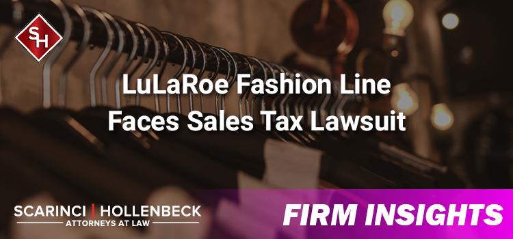 LuLaRoe Fashion Line Faces Sales Tax Lawsuit