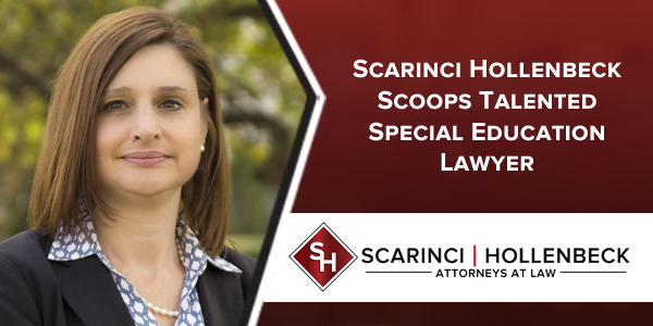 Scarinci Hollenbeck Scoops Talented Special Education Lawyer
