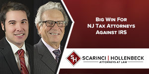 Big Win For NJ Tax Attorneys Against The IRS