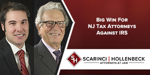 IRS Notice of Deficiency Ruled Untimely in Win for Scarinci Hollenbeck Client