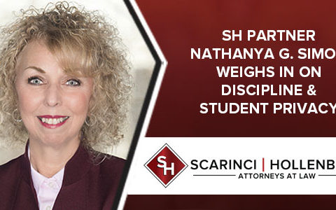 Scarinci Hollenbeck Partner Nathanya G. Simon Weighs in on Discipline & Student Privacy