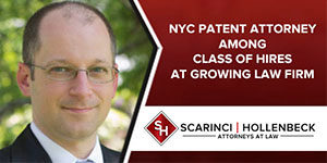Patent Attorney in NYC Among Class of Hires at Growing Law Firm
