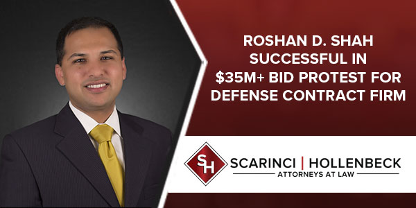 Roshan D. Shah Successful in $35M+ Bid Protest for Defense Contract Firm