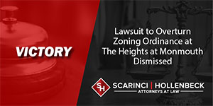 Lawsuit to Overturn Zoning Ordinance at The Heights at Monmouth Dismissed