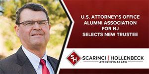 U.S. Attorney's Office Alumni Association for NJ Selects New Trustee