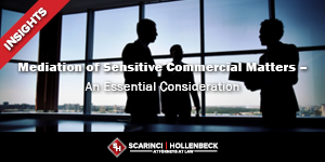Mediation of Sensitive Commercial Matters – An Essential Consideration