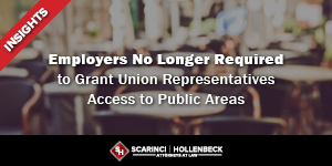 Employers No Longer Required to Grant Union Representatives Access to Public Areas