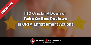 FTC Cracking Down on Fake Online Reviews in CRFA Enforcement Actions