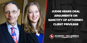 Judge Hears Oral Arguments on Sanctity of Attorney-Client Privilege