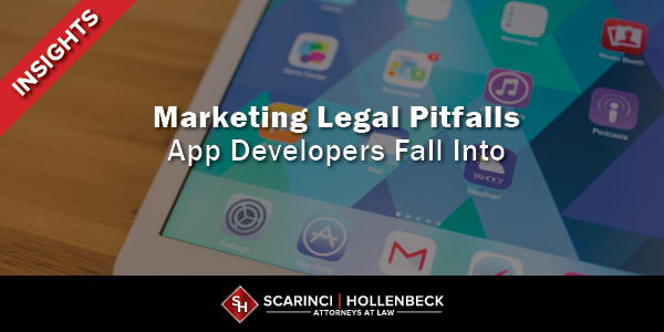 Marketing Legal Pitfalls App Developers Fall Into