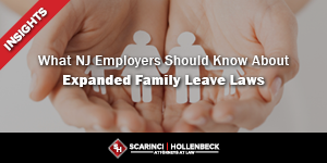 What New Jersey Employers Should Know About Expanded Family Leave Laws