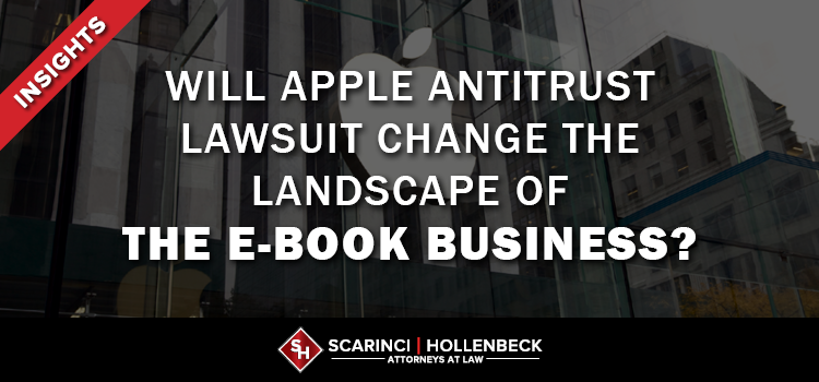 Will Apple Antitrust Lawsuit Change the Landscape of the E-Book Business?