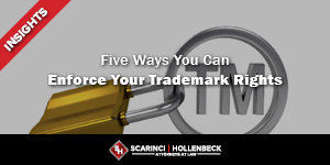 Five Ways to Enforce Your Trademark Rights