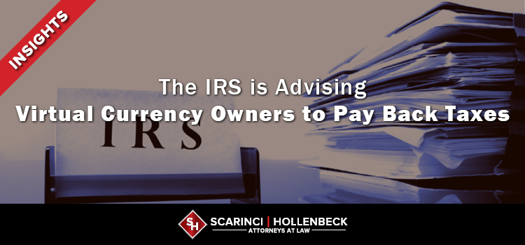 IRS Advising Virtual Currency Owners to Pay Back Taxes