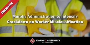 Murphy Administration Cracking Down on Worker Misclassification