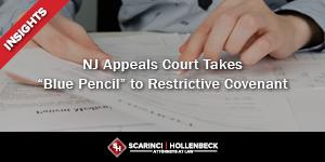 """NJ Appeals Court Takes """"Blue Pencil"""" to Restrictive Covenant"""