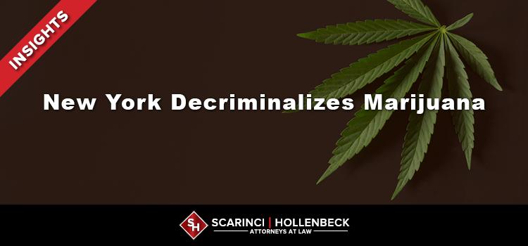 One Step Closer to Legalization - New York Decriminalizes Marijuana