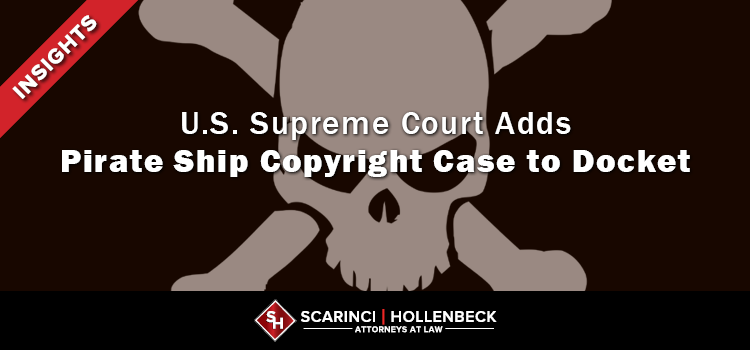 SCOTUS Adds Pirate Ship Copyright Case to Docket