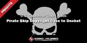SCOTUS Adds Pirate Ship Copyright Case to Docket