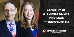 Sanctity of Attorney-Client Privilege Preserved in NJ