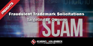 Fraudulent Trademark Solicitations Still Targeting IP Owners