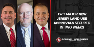 Two Major New Jersey Land Use Approvals Secured in Two Weeks