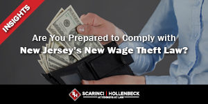 Are You Prepared to Comply with New Jersey's New Wage Theft Law?