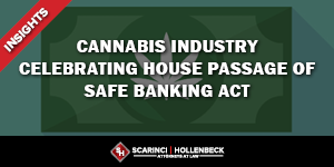 Cannabis Industry Celebrating House Passage of SAFE Banking Act