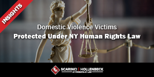 Domestic Violence Victims Now Protected Under NY Human Rights Law