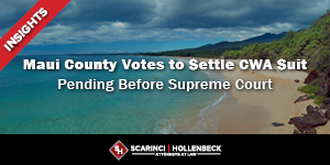 Maui County Votes to Settle CWA Suit Pending Before Supreme Court