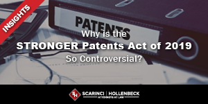 Why is the STRONGER Patents Act of 2019 So Controversial?