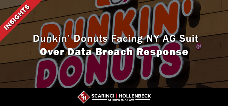 Dunkin' Donuts Facing NY AG Suit Over Data Breach Response