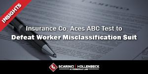 Insurance Co. Aces ABC Test to Defeat Worker Misclassification Suit