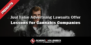 Juul False Advertising Lawsuits Offer Lessons for Cannabis Companies