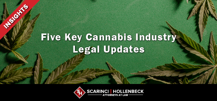 Five Key Cannabis Industry Legal Updates