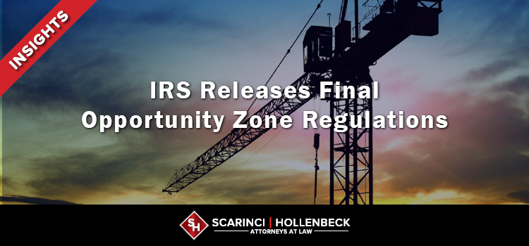 IRS Releases Final Opportunity Zone Regulations