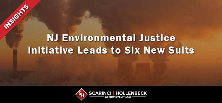 NJ Environmental Justice Initiative Leads to Six New Suits