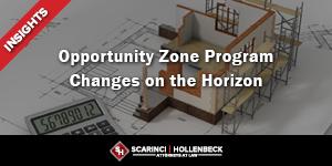 Opportunity Zone Program Changes on the Horizon