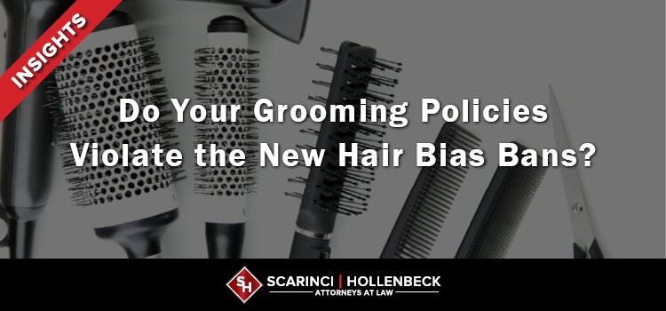 Do Your Grooming Policies Violate the New Hair Bias Bans?