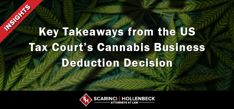 Key Takeaways from the US Tax Court's Cannabis Business Deduction Decision