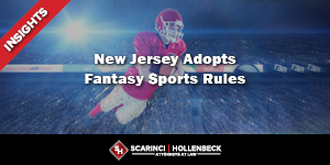 New Jersey Adopts Fantasy Sports Rules – What Operators Need to Know