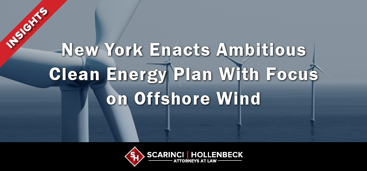 New York Enacts Ambitious Clean Energy Plan With Focus on Offshore Wind