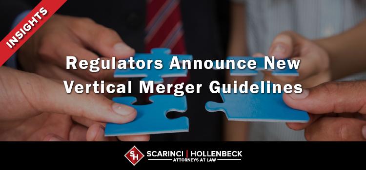 Regulators Announce New Vertical Merger Guidelines