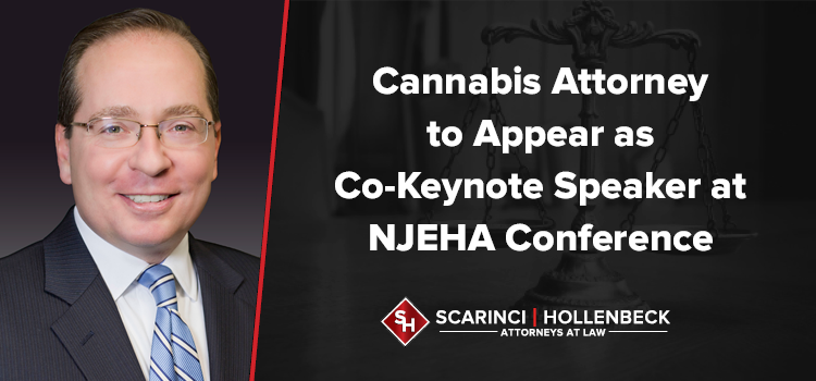 Cannabis Attorney to Appear as Co-Keynote Speaker at NJEHA Conference