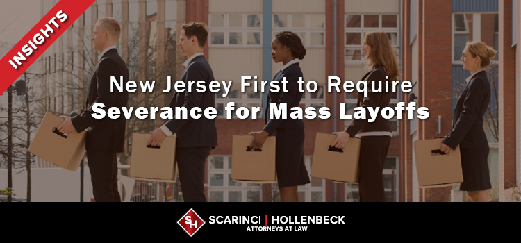 New Jersey First in Nation to Require Severance for Mass Layoffs