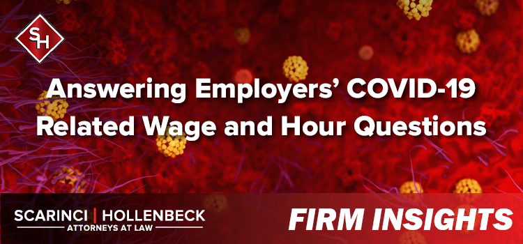 Answering Employers' COVID-19 Wage and Hour FAQs