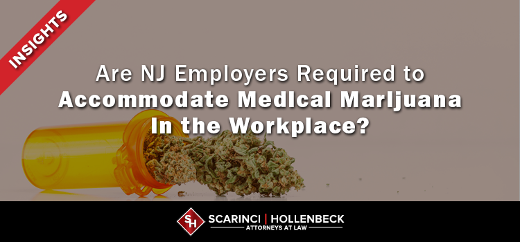 Are NJ Employers Required to Accommodate Medical Marijuana in the Workplace?