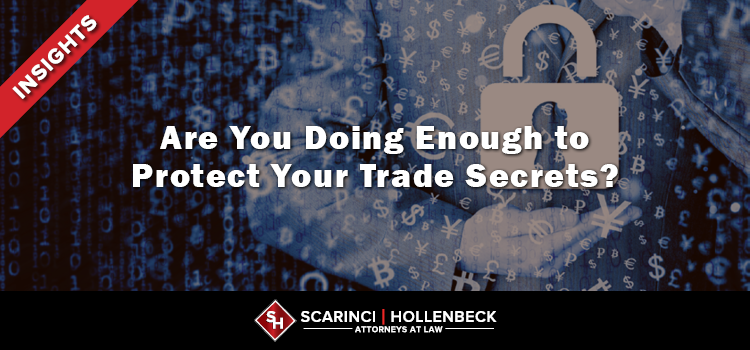 Are You Doing Enough to Protect Your Trade Secrets?