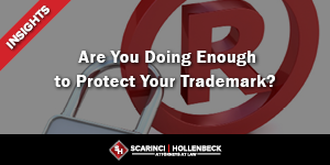 Are You Doing Enough to Protect Your Trademark?